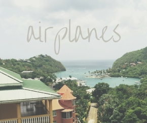 Letter Two: Airplanes.