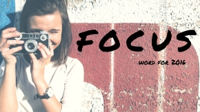 Word for 2016: Focus