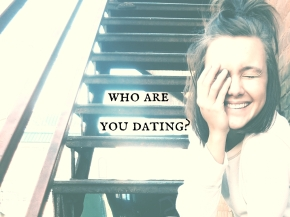 who are you dating?