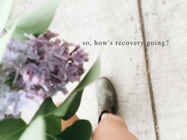 so, how's recovery going-