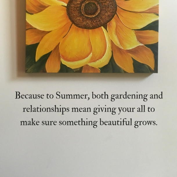 Because to Summer, both gardening and relationships mean giving your all to make sure something beautiful grows..jpg