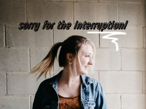 sorry for the interruption!