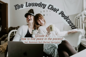#3: How to find peace in the process? Feat. Roommate Rach! (Rachael Harrington)