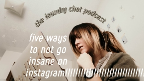 #9: Five ways to not go insane on Instagram