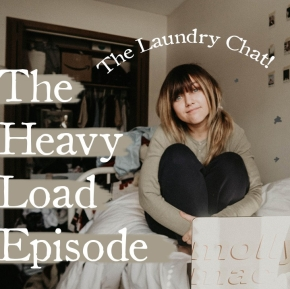 #14: The Heavy Load: Honest thoughts about heavy things on my heart
